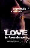 Livre Love Is Weakness